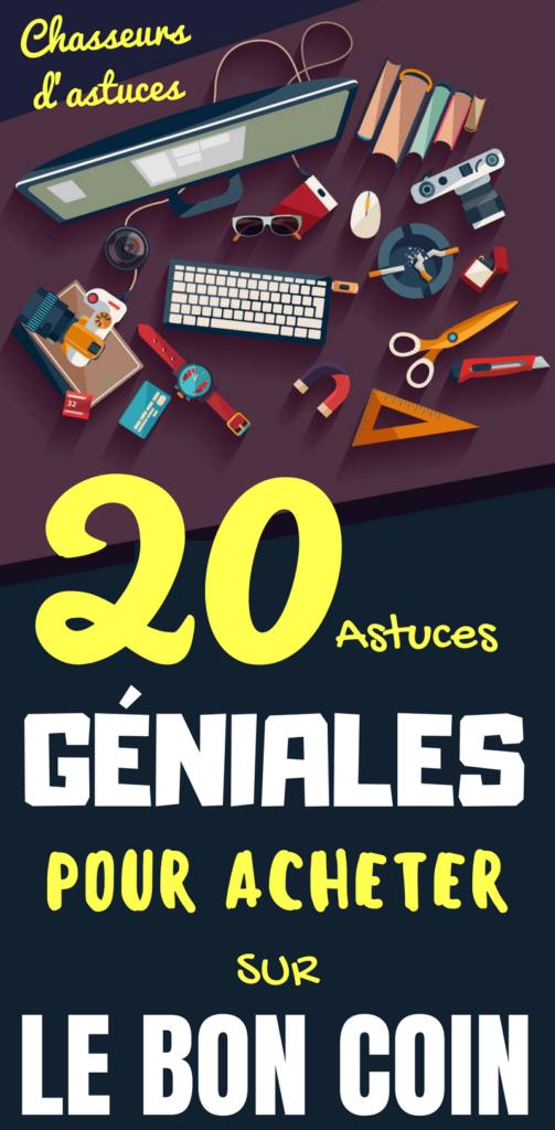 20 Astuces Geniales Pour Acheter Sur Le Bon Coin